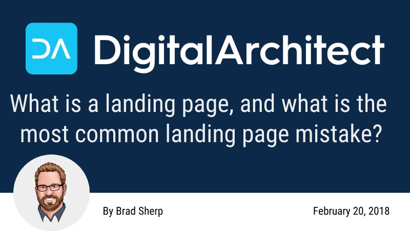 What is a landing page, and what is the most common landing page mistake?