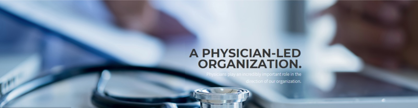 A physician-led organization